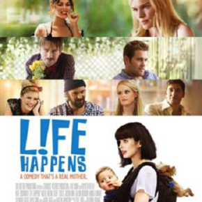 Life Happens (A PopEntertainment.com Movie Review)