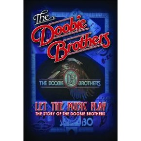 Let the Music Play: The Story of the Doobie Brothers (A PopEntertainment.com Music VideoReview)