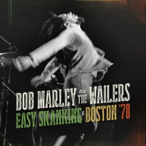 Bob Marley and the Wailers – Easy Skanking in Boston '78 (A PopEntertainment.com Music Review)