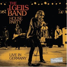 The J. Geils Band: House Party – Live in Germany (A PopEntertainment.com MusicReview)
