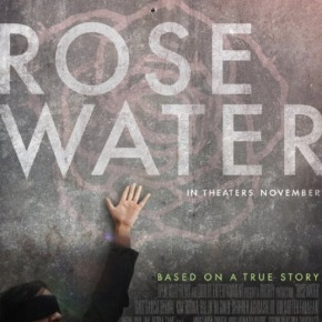 Rosewater (A PopEntertainment.com Movie Review)