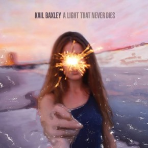 KaiL Baxley – A Light That Never Dies (A PopEntertainment.com Music Review)