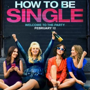 How To Be Single (A PopEntertainment.com Movie Review)