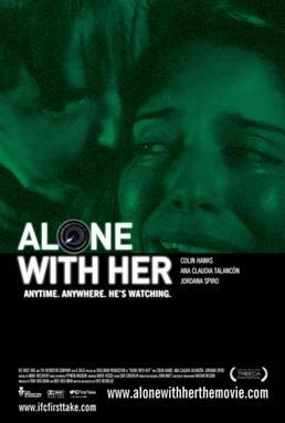 Alone With Her (A PopEntertainment.com Movie Review)