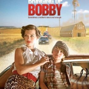 Bringing Up Bobby (A PopEntertainment.com MovieReview)