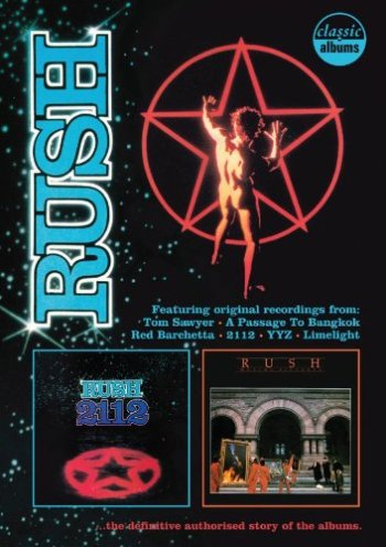 Classic Albums: Rush - 2112 and Moving Pictures
