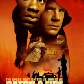 Catch a Fire (A PopEntertainment.com Movie Review)