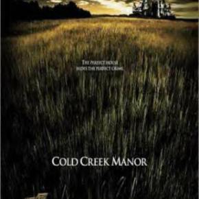 Cold Creek Manor (A PopEntertainment.com Movie Review)