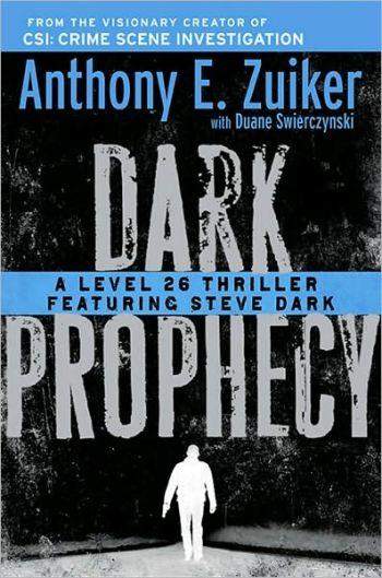 Dark Prophecy by Anthony E. Zuiker and Duane Swierczynski