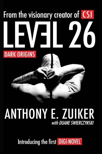 Level 26 Dark Origins by Anthony E. Zuiker and Duane Swierczynski