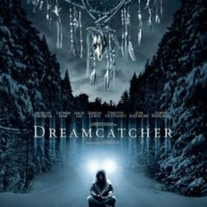 Dreamcatcher (A PopEntertainment.com Movie Review)