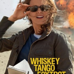 Whiskey Tango Foxtrot (A PopEntertainment.com Movie Review)