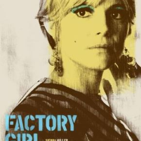 Factory Girl (A PopEntertainment.com Movie Review)