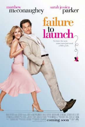 Failure to Launch (A PopEntertainment.com Movie Review)