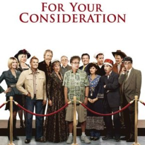 For Your Consideration (A PopEntertainment.com Movie Review)