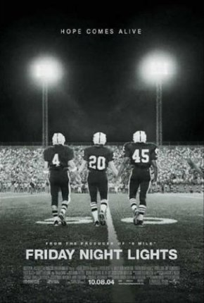 Friday Night Lights (A PopEntertainment.com MovieReview)