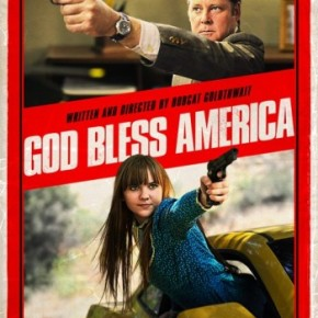 God Bless America (A PopEntertainment.com Movie Review)