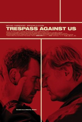 Trespass Against Us (A PopEntertainment.com MovieReview)