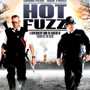 Hot Fuzz (A PopEntertainment.com Movie Review)