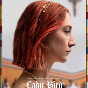 Lady Bird (A PopEntertainment.com Movie Review)