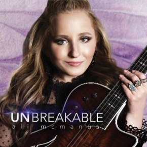 Ali McManus – Unbreakable (A PopEntertainment.com Music Review)