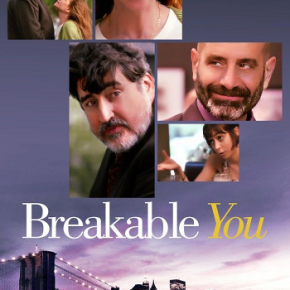 Breakable You (A PopEntertainment.com Movie Review)
