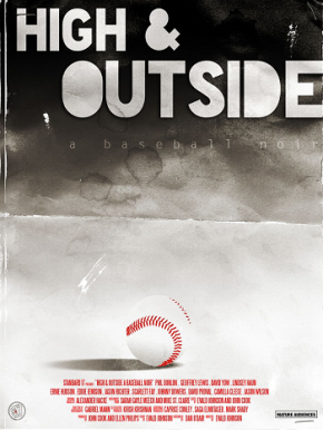 High and Outside: A Baseball Noir (A PopEntertainment.com Movie Review)