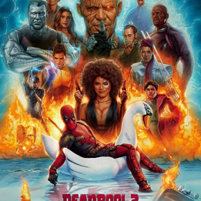 Deadpool 2 (A PopEntertainment.com Movie Review)