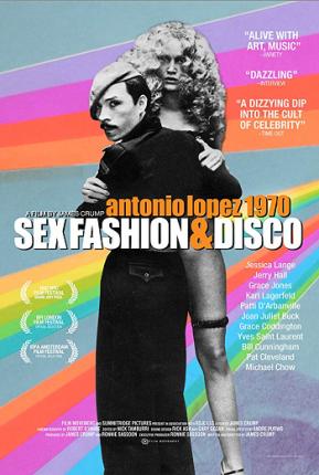 Antonio Lopez 1970: Sex Fashion & Disco (A PopEntertainment.com MovieReview)
