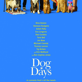 Dog Days (A PopEntertainment.com Movie Review)