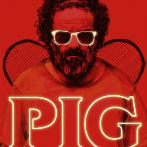Pig (A PopEntertainment.com Movie Review)