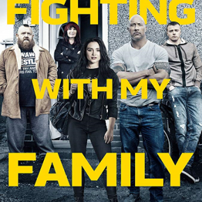 Fighting with My Family (A PopEntertainment.com Movie Review)