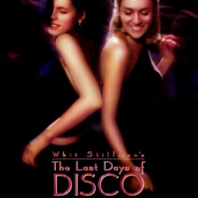The Last Days of Disco (A PopEntertainment.com MovieReview)