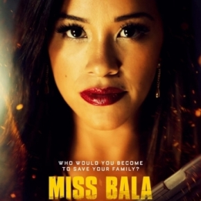 Miss Bala (A PopEntertainment.com Movie Review)