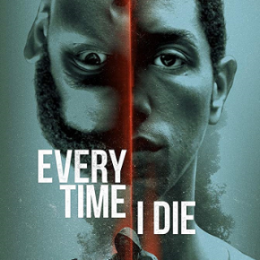 Every Time I Die (A PopEntertainment.com Movie Review)