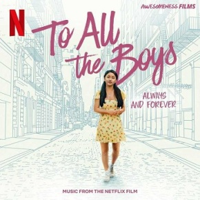 To All the Boys: Always and Forever (Music from the Netflix Film) (A PopEntertainment.com Music Review)