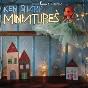 Ken Sharp – Miniatures (A PopEntertainment.com Music Review)